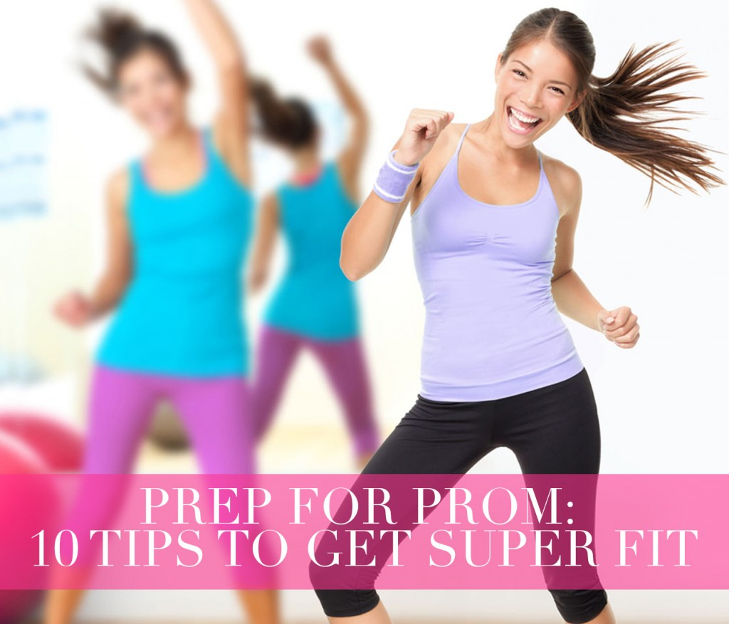 prom-tips-to-get-fit-by-camille-la-vie