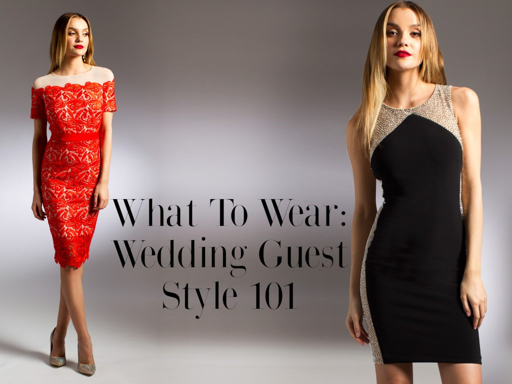 What To Wear Wedding Guest Style 101