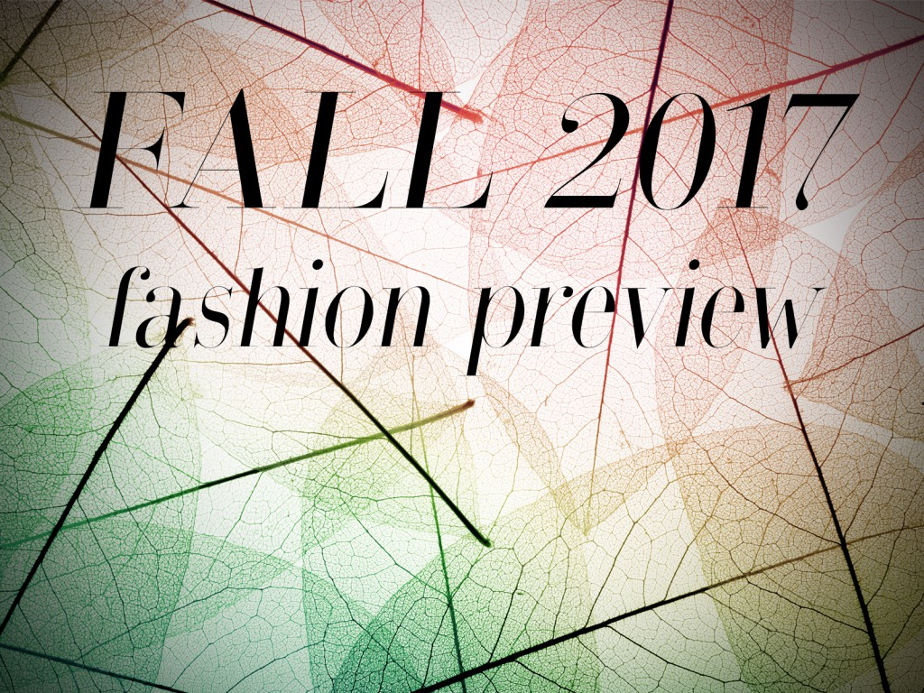 Fall Fashion Preview 2017