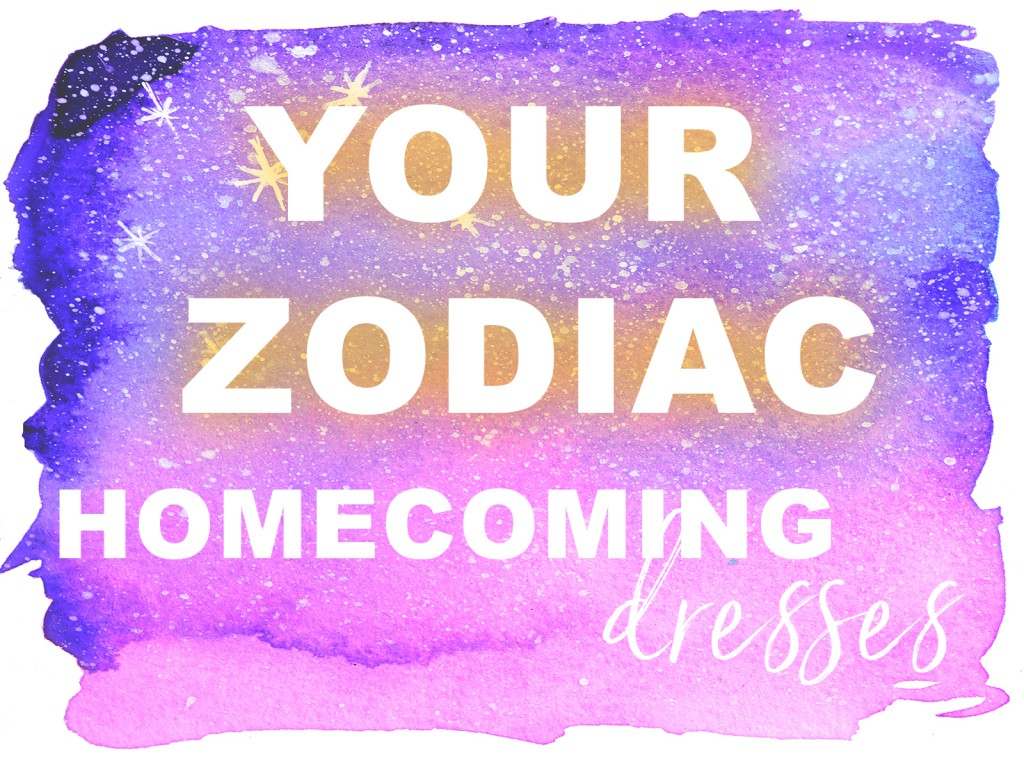 Homecoming Dresses for Your Zodiac Sign