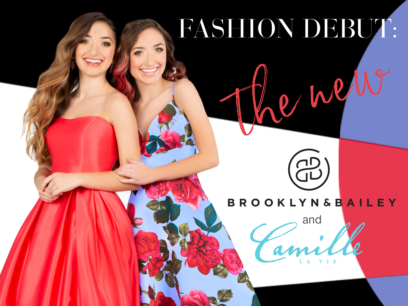 The Brooklyn and Bailey and Camille La Vie Prom Dress Collection
